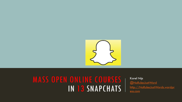 Mass Open Online Courses (MOOCs) in 13 snapchats
