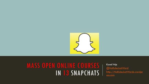 Mass Open Online Courses (MOOCs) in 13 snapchats